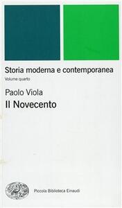 Storia moderna e contemporanea. Vol. 4: Il Novecento. - Paolo Viola - copertina