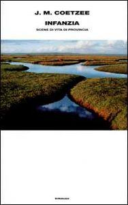 Foto Cover di Infanzia. Scene di vita di provincia, Libro di J. M. Coetzee, edito da Einaudi