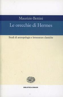 Le orecchie di Hermes. Studi di antropologia e letterature classiche.pdf