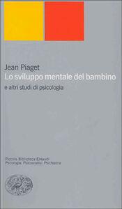 Libro Lo sviluppo mentale del bambino e altri studi di psicologia Jean Piaget