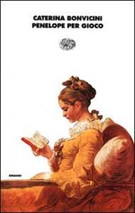 Penelope per gioco - Caterina Bonvicini - copertina