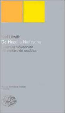 Da Hegel a Nietzsche - Karl Löwith - copertina
