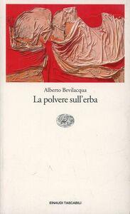 Libro La polvere sull'erba Alberto Bevilacqua