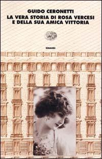 La La vera storia di Rosa Vercesi e della sua amica Vittoria - Ceronetti Guido - wuz.it