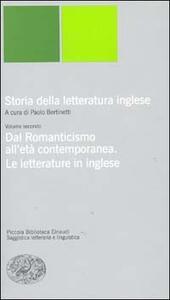 Storia della letteratura inglese. Vol. 2: Dal Romanticismo all'Età contemporanea. La letteratura inglese.