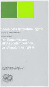 Libro Storia della letteratura inglese. Vol. 2: Dal Romanticismo all'Età contemporanea. La letteratura inglese.