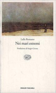 Libro Nei mari estremi Lalla Romano