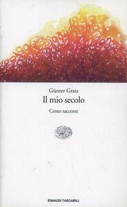 Foto Cover di Il mio secolo, Libro di Günter Grass, edito da Einaudi