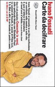 Libro Carte da decifrare. Concerto in versi. Con CD audio Ivano Fossati , Pietro Cheli