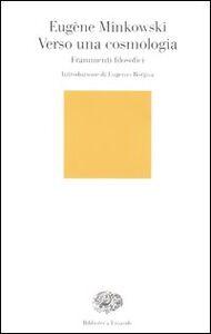 Libro Verso una cosmologia. Frammenti filosofici Eugène Minkowski