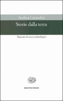 Storie dalla terra. Manuale di scavo archeologico.pdf