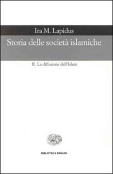 Listadelpopolo.it Storia delle società islamiche. Vol. 2: La diffusione dell'islam. Secoli X-XIX. Image
