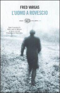 Foto Cover di L' uomo a rovescio, Libro di Fred Vargas, edito da Einaudi