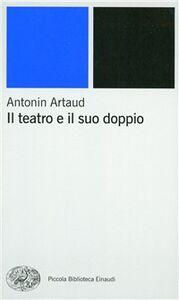 Libro Il teatro e il suo doppio Antonin Artaud