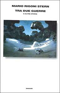 Tra due guerre e altre storie - Mario Rigoni Stern - copertina