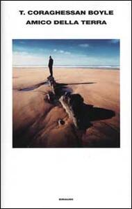 Amico della terra - T. Coraghessan Boyle - copertina