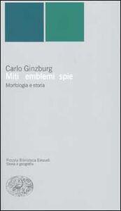 Libro Miti, emblemi e spie. Morfologia e storia Carlo Ginzburg