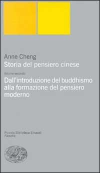 Storia del pensiero cinese. Vol. 2: Dall'Introduzione del buddhismo alla formazione del pensiero moderno. - Cheng Anne - wuz.it