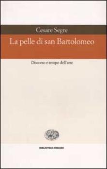 La pelle di san Bartolomeo. Discorso e tempo dellarte.pdf