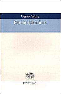 Libro Ritorno alla critica Cesare Segre