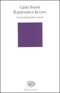 Libro Il percorso e la voce. Un'antropologia della memoria Carlo Severi