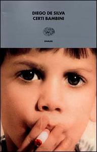 Libro Certi bambini Diego De Silva