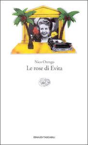 Libro Le rose di Evita Nico Orengo