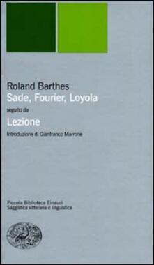 Premioquesti.it Sade, Fourier, Loyola seguito da Lezione. Il punto sulla semiotica letteraria Image