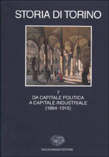Associazionelabirinto.it Storia di Torino. Vol. 7: Da capitale politica a capitale industriale (1864-1915). Image