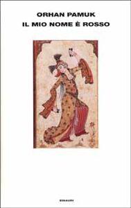 Foto Cover di Il mio nome è Rosso, Libro di Orhan Pamuk, edito da Einaudi
