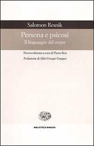 Persona e psicosi. Il linguaggio del corpo - Salomon Resnik - copertina