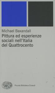 Libro Pittura ed esperienze sociali nell'Italia del Quattrocento Michael Baxandall