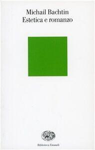 Libro Estetica e romanzo Michail Bachtin