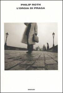 Libro L' orgia di Praga Philip Roth