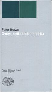 Foto Cover di Genesi della tarda antichità, Libro di Peter Brown, edito da Einaudi