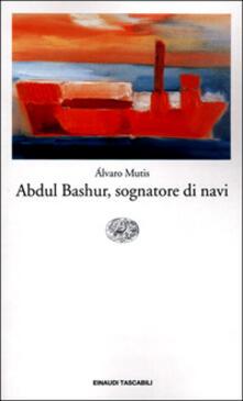 Librisulrazzismo.it Abdul Bashur, sognatore di navi Image