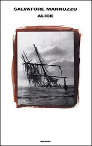 Foto Cover di Alice, Libro di Salvatore Mannuzzu, edito da Einaudi
