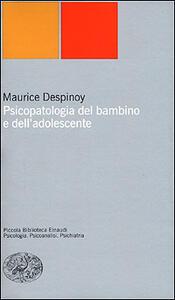 Psicopatologia del bambino e dell'adolescente - Maurice Despinoy - copertina