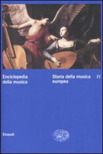 Enciclopedia della musica. Vol. 4: Storia della musica europea. - copertina