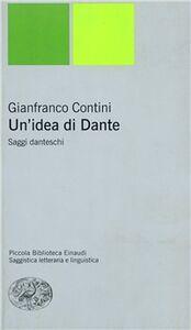 Libro Un' idea di Dante Gianfranco Contini