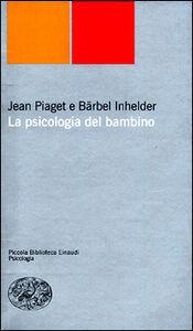 Libro La psicologia del bambino Jean Piaget , Bärbel Inhelder