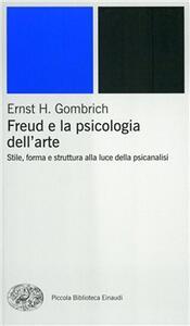 Freud e la psicologia dell'arte - Ernst H. Gombrich - copertina