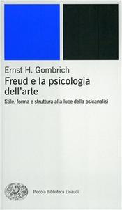 Libro Freud e la psicologia dell'arte Ernst H. Gombrich