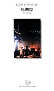Foto Cover di Le attrici, Libro di Elena Stancanelli, edito da Einaudi