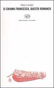 Si chiama Francesca, questo romanzo - Paolo Nori - copertina