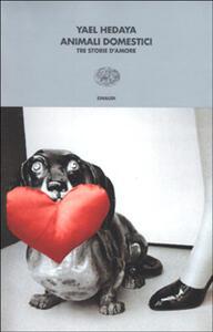Animali domestici. Tre storie d'amore