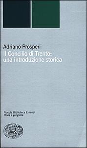 Il Concilio di Trento: una introduzione storica - Adriano Prosperi - copertina