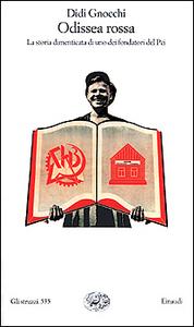 Libro Odissea rossa. La storia dimenticata di uno dei fondatori del Pci Didi Gnocchi