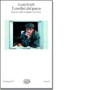 Foto Cover di I confini del patto. Il governo dell'immigrazione in Italia, Libro di Guido Bolaffi, edito da Einaudi