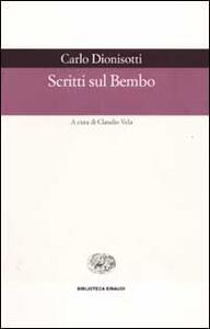 Scritti sul Bembo - Carlo Dionisotti - copertina